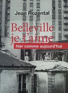 Belleville je t'aime, Hier comme aujourd'hui par Jean Rozental