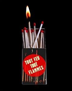 Tout feu, tout flammes !