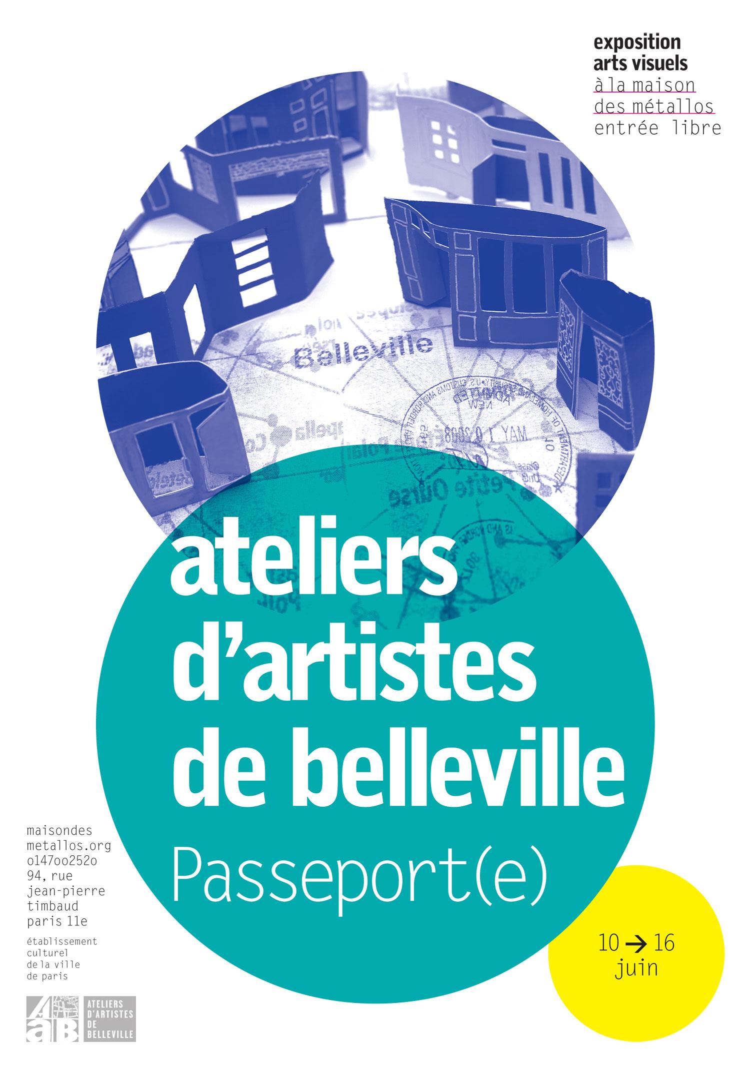 Expo passeport e venement ateliers d 39 artistes de belleville - Maison des artistes paris ...