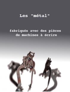"""La série """"métal"""""""