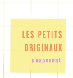 (Français) Les Petits Originaux s'exposent