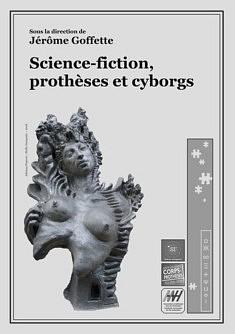Novembre 2019 Publication dans Science-fiction, prothèses et cyborgs De Jérôme Goffette