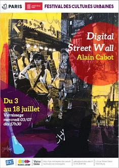 Exposition personnelle DIGITAL STREET WALL Centre d'Animation Victor Gelez PARIS - 3 au 18 Juillet 2019 1-3 Rue Victor Gelez, 75011 Paris