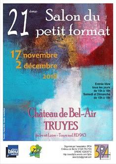 Salon du Petit Format  Château de Bel Air Truyes 37320 (entre Tours et Loches) Du 17 novembre au 02 Décembre 2018